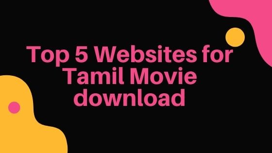 Top best website for download Tamil movies
