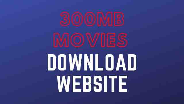 300mb movie download site