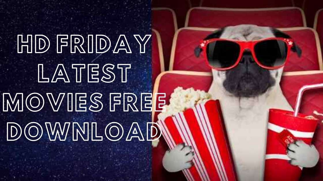 HD Friday Latest movies free download