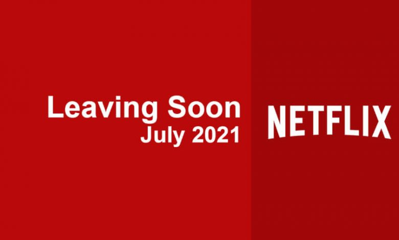 Movies & TV Shows Leaving Netflix in July 2021